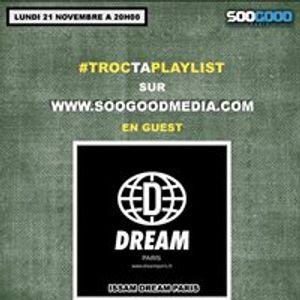 TrocTaPlaylist guest Issam (Dream Paris) SGM S4