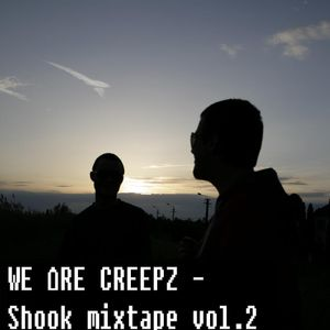 WE ΔRE CREEPZ - SHOOK_mixtape vol.2 ( one take )