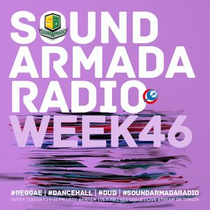 Sound Armada Reggae Dancehall Radio Show | Week 46 2016