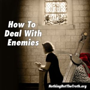 How To Deal With Your Enemies