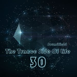 Soundfield-The Trance Side Of Life 30