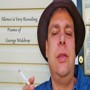 Silence is Very Revealing: Poems of George Waldrop