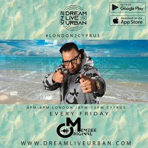 ORIGINAL MEMZEE DREAM LIVE URBAN (LONDON 2 CYPRUS) 14TH MAY DJ DENZ & DJ GRACIOUS GIFT GUEST MIX