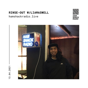 Rinse Out w/Liamaswell @ Hamshack Radio 13.04.2021