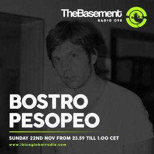 TheBasement Radioshow #098 - Ibiza Global Radio * Bostro Pesopeo Guest Mix