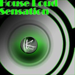 House Loud Sensation