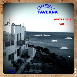 GREEK  TAVERNA   VOL  1   (winter  2013)