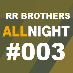 #003 All Night By  RR Brothers