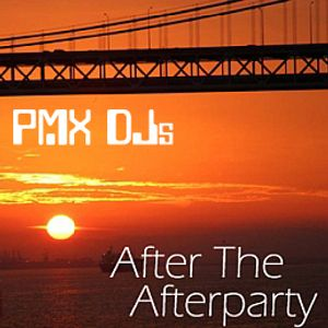 PMX DJs - After The Afterparty