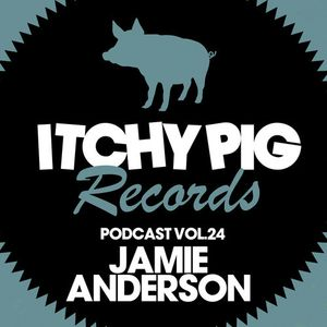 Itchy Pig Records Presents... Vol 24 - Jamie Anderson