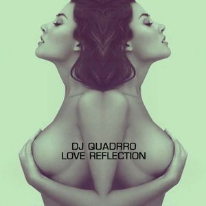 dj quadrro - love reflection