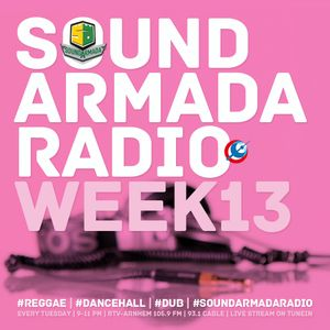 Sound Armada Reggae Dancehall Radio | Week 13 - 2017