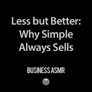 Less but Better: Why Simple Always Sells [ ASMR Whisper ]