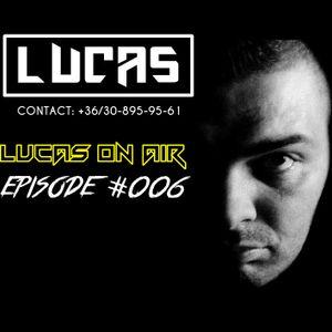 LUCAS on air, episode #006