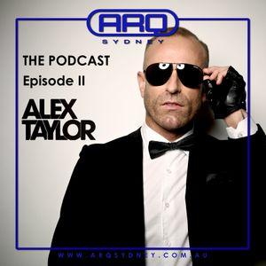 Episode II - DJ Alex Taylor, d'Arq Saturdays in The Arena - Feb 2016