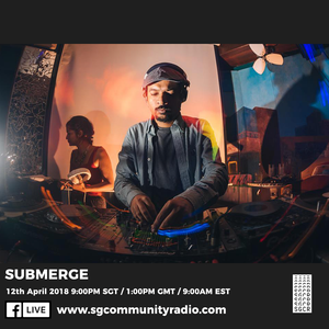SGCR Radio Show #52 - 12.04.2018 Episode Part 2 ft. Submerge
