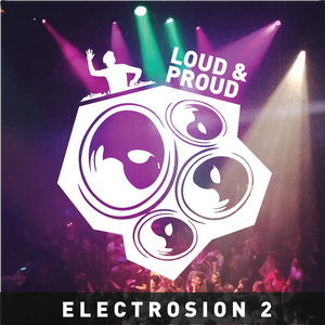 Electrosion 2 - Loud & Proud