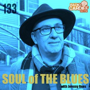 Soul of The Blues with Jeremy Rees #133