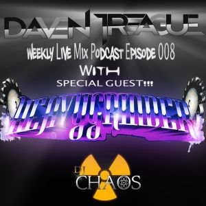 Daven Treague's Weekly Live Mix Podcast Episode 008 w/ Special guest Heavygrinder