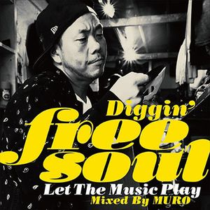 DJ Muro Diggin' Free Soul Let the Music Play