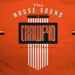 The House Sound of Crawfs 40 Mix