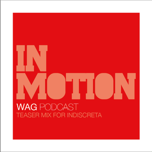 Wag - In Motion _ Teaser Mix for Indiscreta