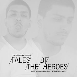 Miksa Presents - Tales Of The Heroes EP 36 [Dubstep Edition]