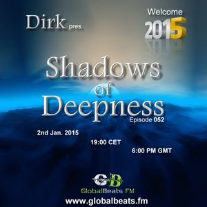 Dirk pres. Shadows Of Deepness 052 (2nd January 2015) on Globalbeats.FM (blue)