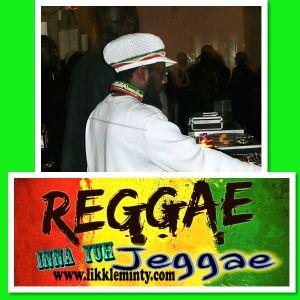 Reggae inna yuh Jeggae 3-7 -17
