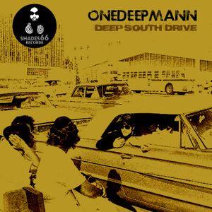 Onedeepmann - Deep South Drive