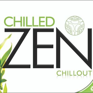 Chilled Zen Chillout - Part 1