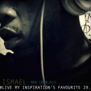 SET #LIVE MY INSPIRATION'S FAVOURITE Prt1 DJ Ismael - 29.05.14.mp3