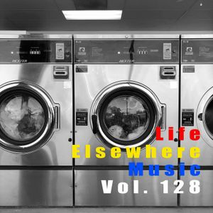 Life Elsewhere Music Vol 128