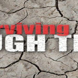 Surviving Tough Times - Part 3