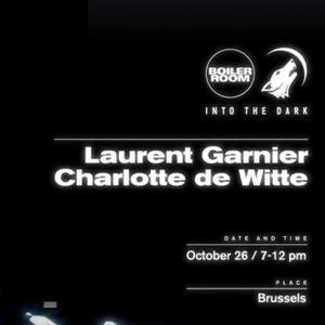 "Charlotte de Witte & Laurent Garnier at ""Into The Dark"" @ Boilerroom (Brussels) - 26 October 2017"