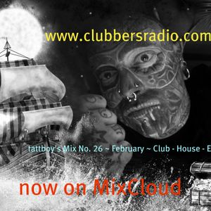 tattboy's Mix No. 26 ~ February 2012 ~ Club - House - Electro * ~ as heard on www.clubbersradio.com