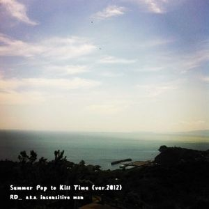 Summer Pop to Kill Time ( ver. 2012 )