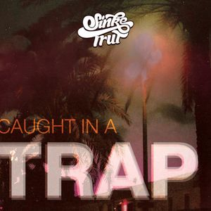 Sinke Fresh - Caught In Trap