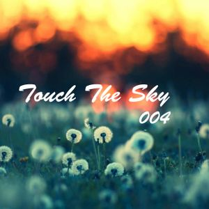 Touch The Sky 004 // Mixed by Gytis J