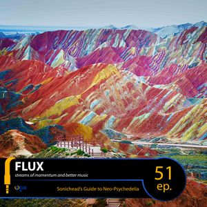 FLUX 51 // Sonichead's Guide to Neo-Psychedelia