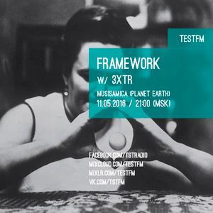 Framework w/ 3XTR – 11/05/2016