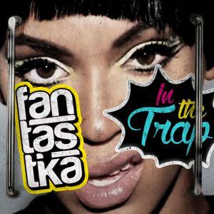 Fantastika   Mixtape in the Trap