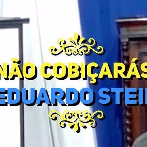 Não cobiçaras | Eduardo Stein