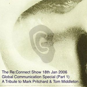 Re:Connect Show Global Communication Special (Part 1) 18th Jan 2006