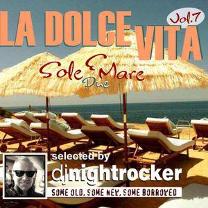 """DJ Nightrocker's La Dolce Vita-Mixtape: Vol.7 - """"Sole E Mare Due"""" Summer 2014"""