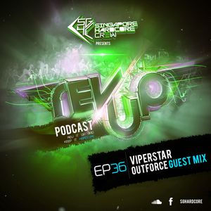 SGHC Rev Up Podcast EP 36 - ViperStar + Outforce Guest Mix