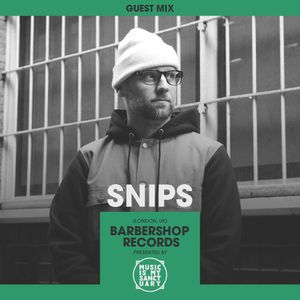 MIMS Guest Mix: Snips (Barbershop Records, London)