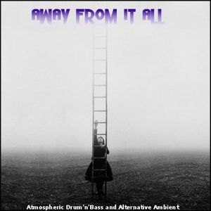 Away From It All - Alternative Ambient & Atmospheric Drum'n'Bass