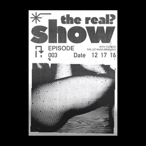 THEREAL?SHOW with Tuxxedo@The Lot Radio#3