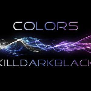 COLORS _ KilldarKblacK Edm & Progressive LIVE Selection